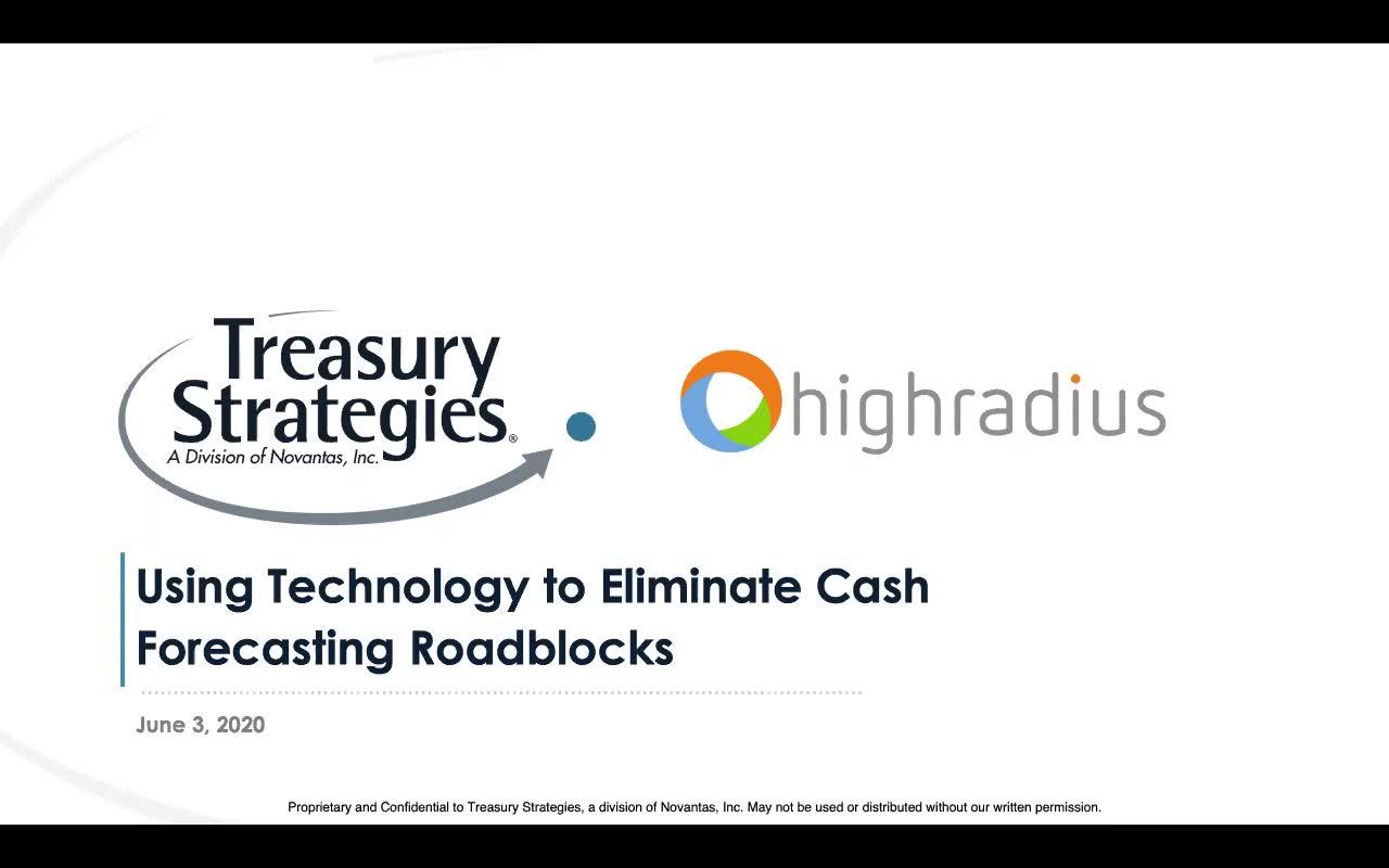 Using Technology to Eliminate Cash Forecasting Roadblocks